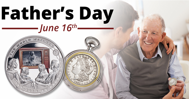 Father's Day is June 16, 2019 - Littleton Coin Blog