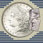 <em>Alligator Eyes, Spitting Eagles, Hot Lips &#038; More&#8230;</em> Morgan Dollar Varieties add spice to your Collection