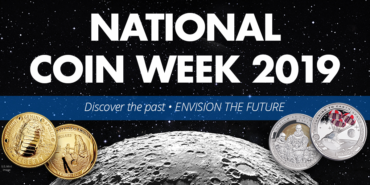 Theme for 2019 National Coin Week honors 50th Anniversary of Apollo 11 - Littleton Coin Company Blog