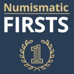 Discover 9 Major Numismatic Firsts!