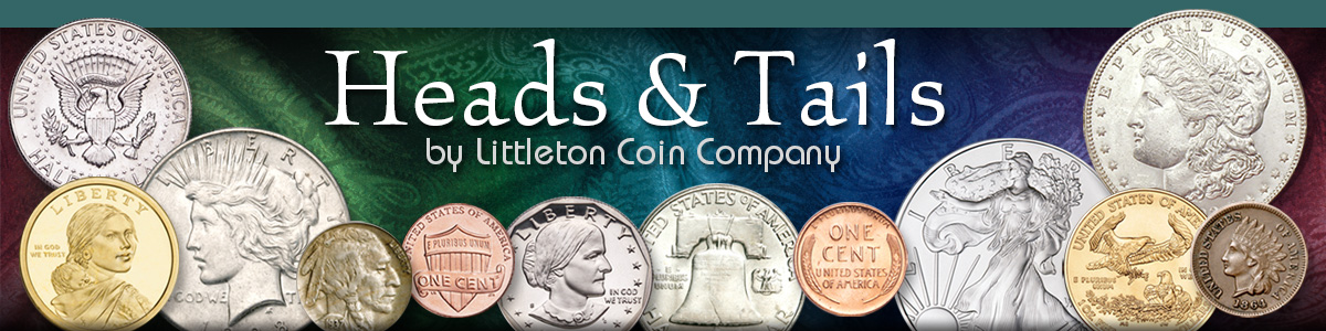 Littleton Coin Blog – Heads & Tails